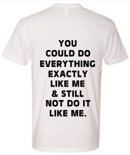 Load image into Gallery viewer, Cant Do It Like Me Tee - Unisex