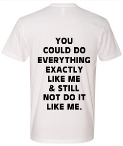 Cant Do It Like Me Tee - Unisex