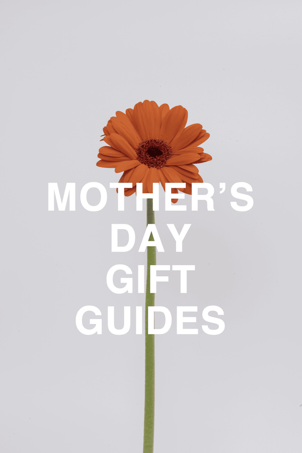 MOTHER'S DAY GIFT GUIDE | PRMAL