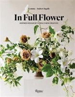 IN FULL FLOWER: INSPIRED DESIGNS BY FLORAL'S NEW
