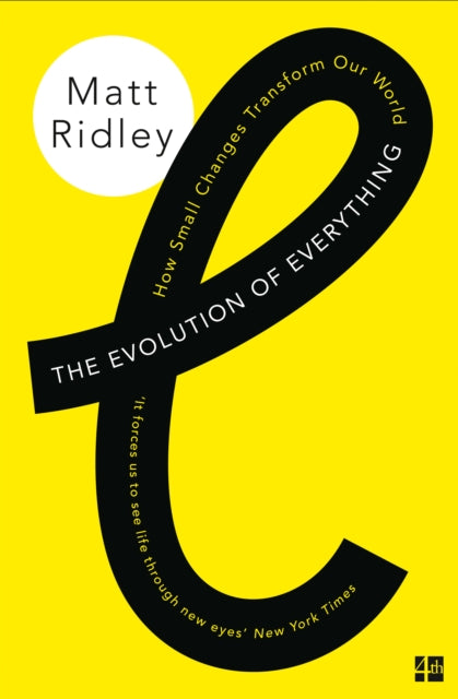 The Evolution of Everything : How Small Changes Transform Our World-9780007542475