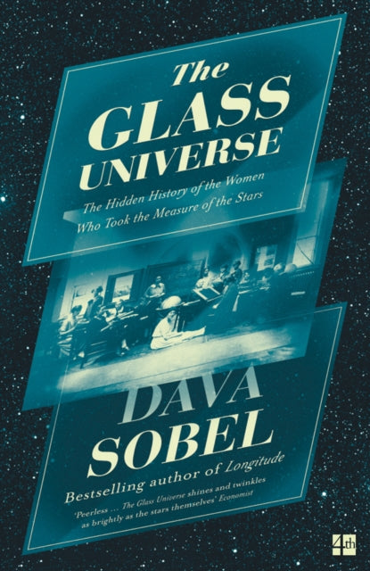 The Glass Universe : The Hidden History of the Women Who Took the Measure of the Stars-9780007548200