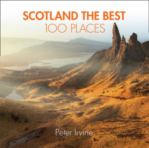Scotland The Best 100 Places : Extraordinary Places and Where Best to Walk, Eat and Sleep-9780008183684