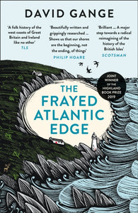 The Frayed Atlantic Edge : A Historian's Journey from Shetland to the Channel-9780008225148