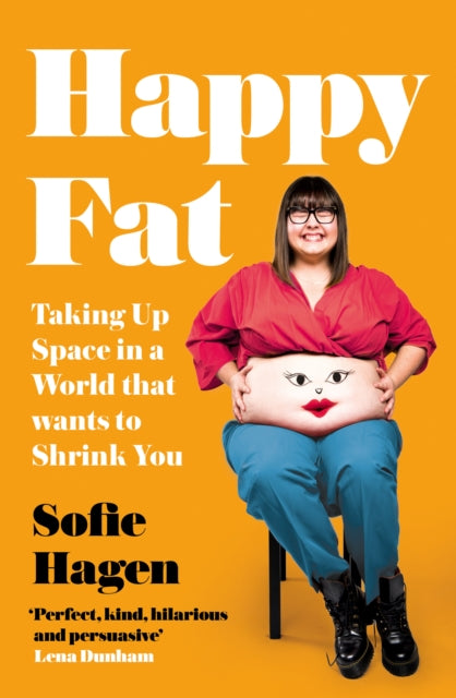 Happy Fat : Taking Up Space in a World That Wants to Shrink You-9780008293901
