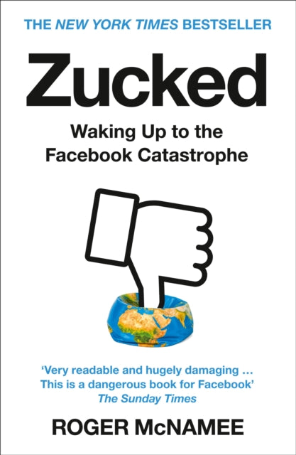 Zucked : Waking Up to the Facebook Catastrophe-9780008319014