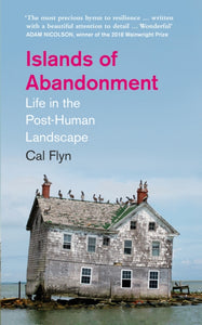 Islands of Abandonment : Life in the Post-Human Landscape-9780008329761