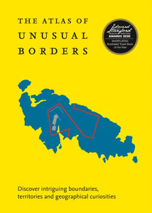 The Atlas of Unusual Borders : Discover Intriguing Boundaries, Territories and Geographical Curiosities-9780008351779