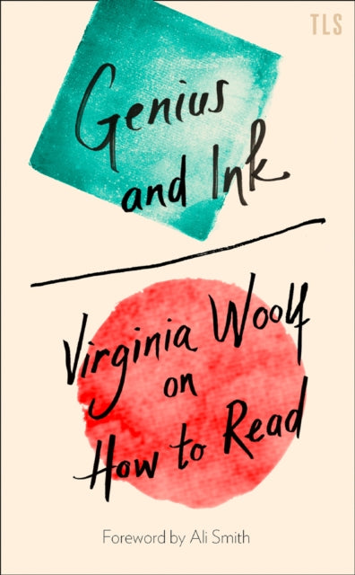 Genius and Ink : Virginia Woolf on How to Read-9780008355722