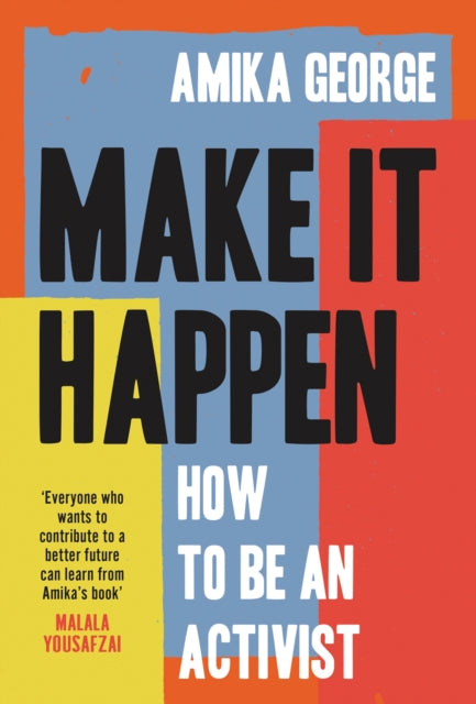 Make it Happen : How to be an Activist-9780008377601