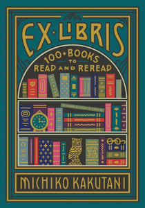 Ex Libris : 100+ Books to Read and Reread-9780008421953