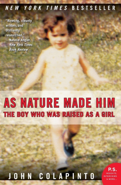 As Nature Made Him : The Boy Who Was Raised as a Girl-9780061120565