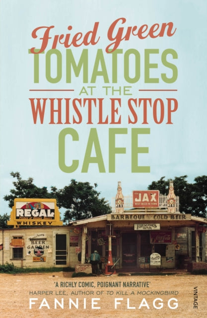 Fried Green Tomatoes At The Whistle Stop Cafe-9780099143710
