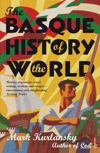 The Basque History Of The World-9780099284130