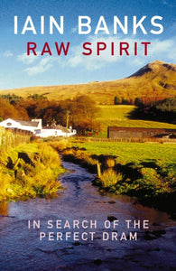Raw Spirit : In Search of the Perfect Dram-9780099460275