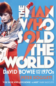 The Man Who Sold The World : David Bowie And The 1970s-9780099548874