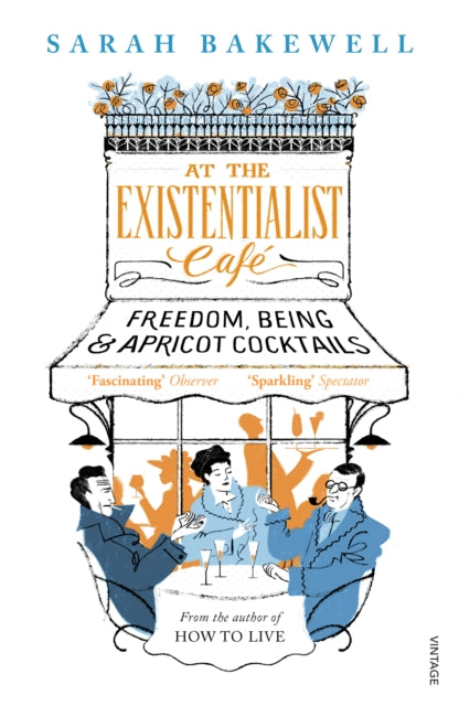 At The Existentialist Cafe : Freedom, Being, and Apricot Cocktails-9780099554882