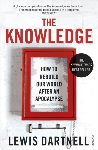 The Knowledge : How To Rebuild Our World After An Apocalypse-9780099575832
