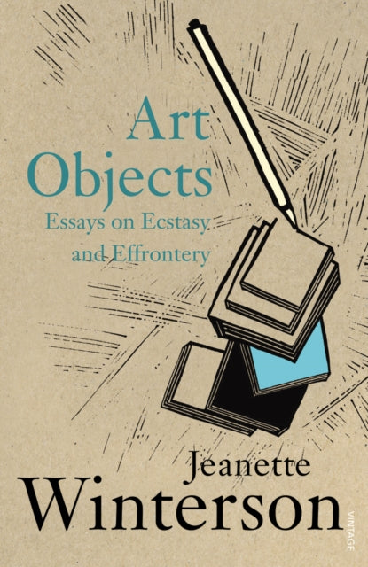 Art Objects : Essays on Ecstasy and Effrontery-9780099590019