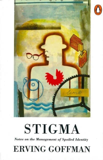 Stigma : Notes on the Management of Spoiled Identity-9780140124750