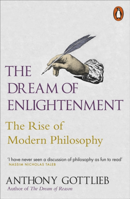 The Dream of Enlightenment : The Rise of Modern Philosophy-9780141000664
