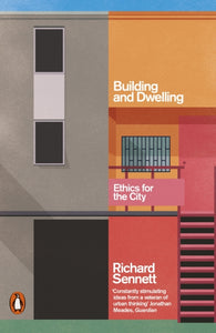 Building and Dwelling : Ethics for the City-9780141022116