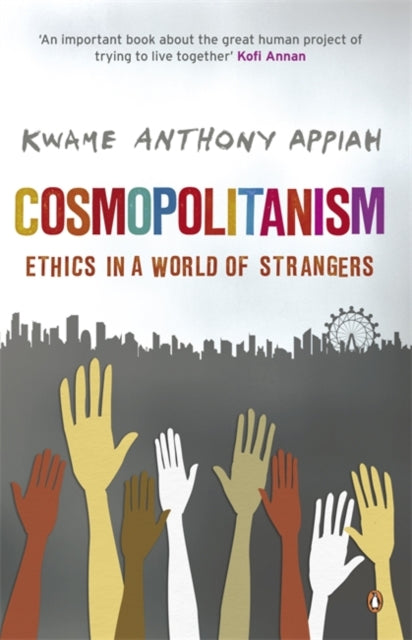 Cosmopolitanism : Ethics in a World of Strangers-9780141027814