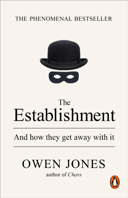 The Establishment : And how they get away with it-9780141974996