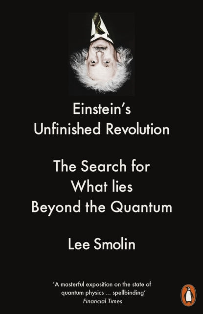 Einstein's Unfinished Revolution : The Search for What Lies Beyond the Quantum-9780141979168
