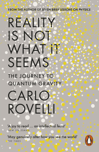 Reality Is Not What It Seems : The Journey to Quantum Gravity-9780141983219