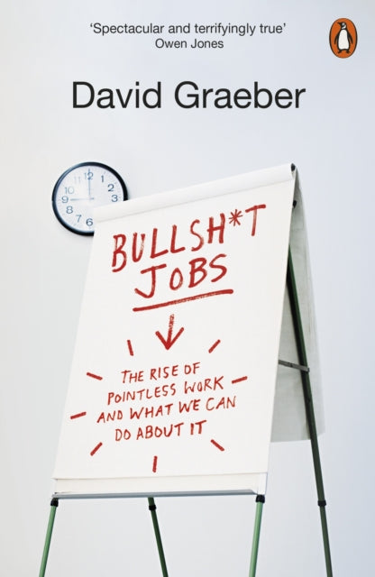 Bullshit Jobs : The Rise of Pointless Work, and What We Can Do About It-9780141983479