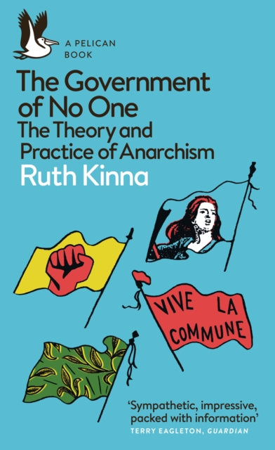 The Government of No One : The Theory and Practice of Anarchism-9780141984667