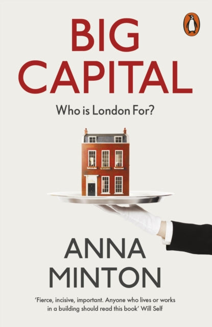 Big Capital : Who Is London For?-9780141984995