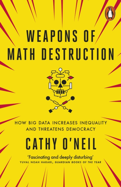 Weapons of Math Destruction : How Big Data Increases Inequality and Threatens Democracy-9780141985411