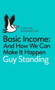 Basic Income : And How We Can Make It Happen-9780141985480