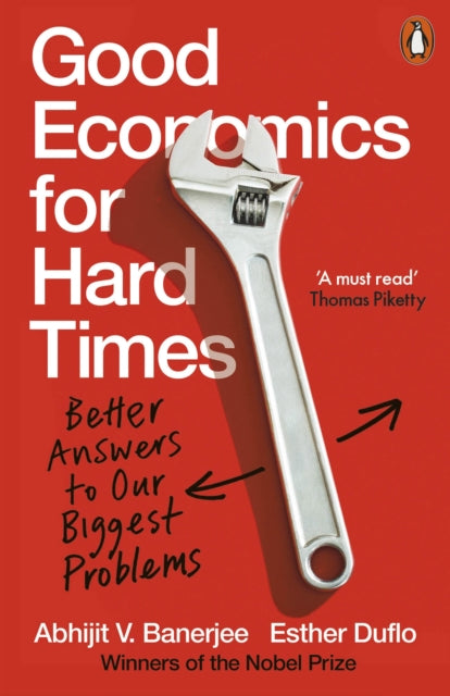 Good Economics for Hard Times : Better Answers to Our Biggest Problems-9780141986197