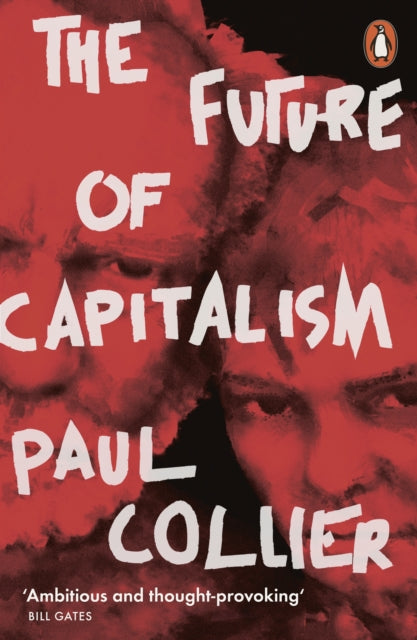 The Future of Capitalism : Facing the New Anxieties-9780141987255