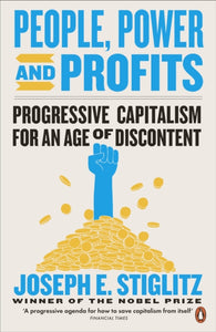 People, Power, and Profits : Progressive Capitalism for an Age of Discontent-9780141990781