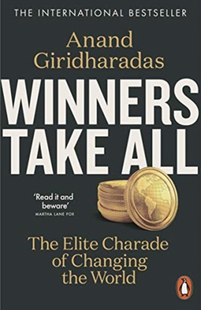 Winners Take All : The Elite Charade of Changing the World-9780141990910