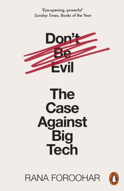 Don't Be Evil : The Case Against Big Tech-9780141991085