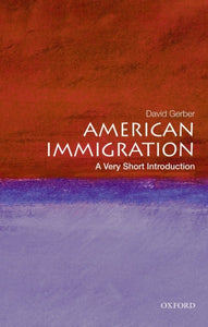 American Immigration: A Very Short Introduction-9780195331783