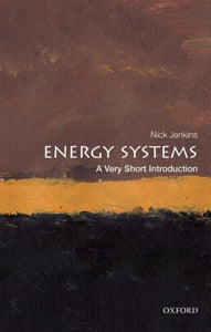 Energy Systems: A Very Short Introduction-9780198813927