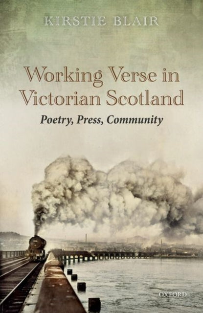 Working Verse in Victorian Scotland : Poetry, Press, Community-9780198843795