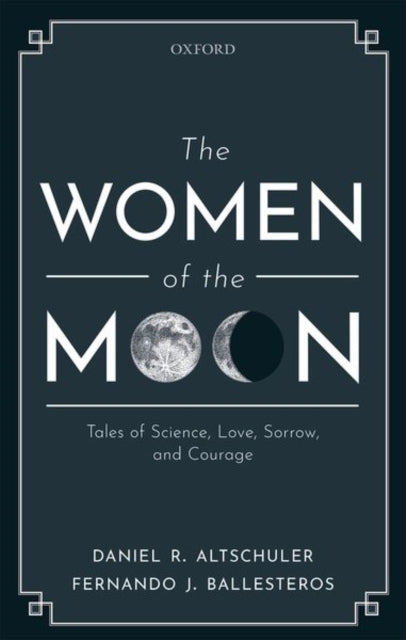 The Women of the Moon : Tales of Science, Love, Sorrow, and Courage-9780198844419