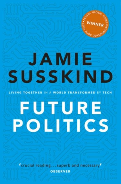 Future Politics : Living Together in a World Transformed by Tech-9780198848929