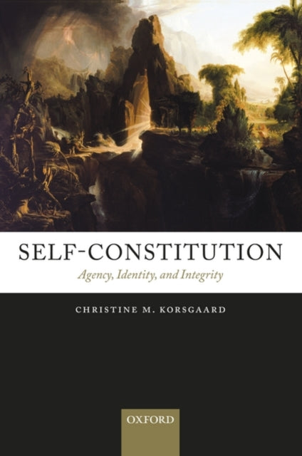 Self-Constitution : Agency, Identity, and Integrity-9780199552801
