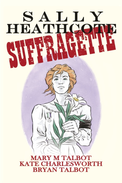 Sally Heathcote : Suffragette-9780224097864