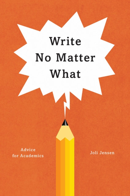 Write No Matter What - Advice for Academics-9780226461700