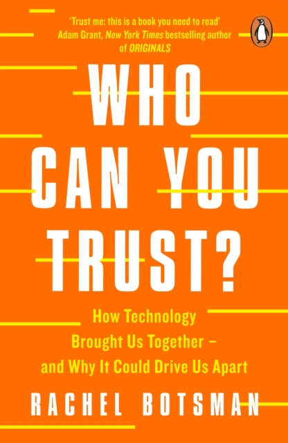 Who Can You Trust? : How Technology Brought Us Together - and Why It Could Drive Us Apart-9780241296189
