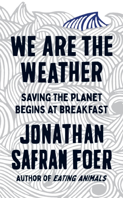 We are the Weather : Saving the Planet Begins at Breakfast-9780241363331
